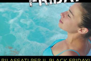Rilassati per il Black Friday!