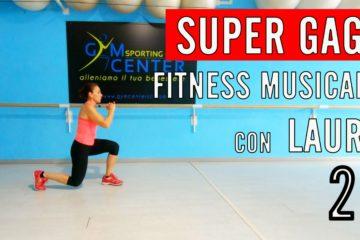 SUPERGAG! – Fitness Musicale con Laura lezione numero 20