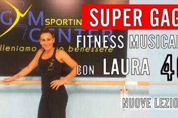 SUPER GAG! Fitness Musicale con Laura lezione 40