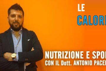 Le Calorie – Nutrizione e Sport con il Dott. Antonio Pacella